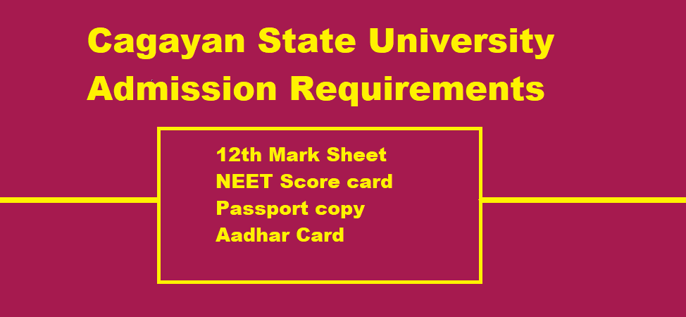 Cagayan State University Admission Requirements for Indian Staudents